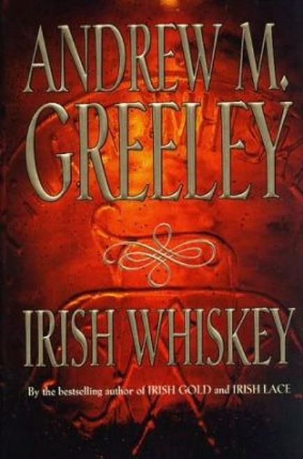 Greeley, Andrew M. / Irish Whiskey (Hardback)