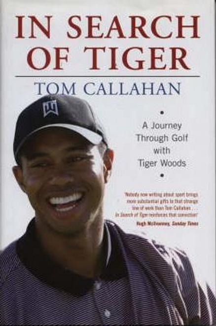 Callahan, Tom / In Search of Tiger (Hardback)