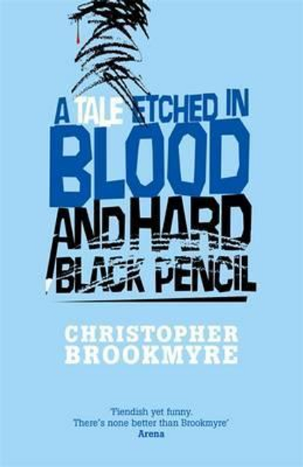 Brookmyre, Christopher / A Tale Etched In Blood And Hard Black Pencil (Hardback)
