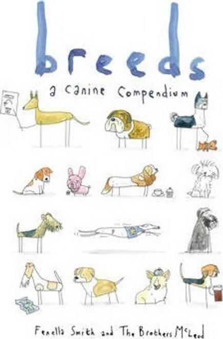 Smith, Fenella / Breeds : A Canine Compendium (Hardback)
