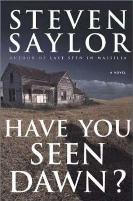 Saylor, Steven / Have You Seen Dawn? (Hardback)