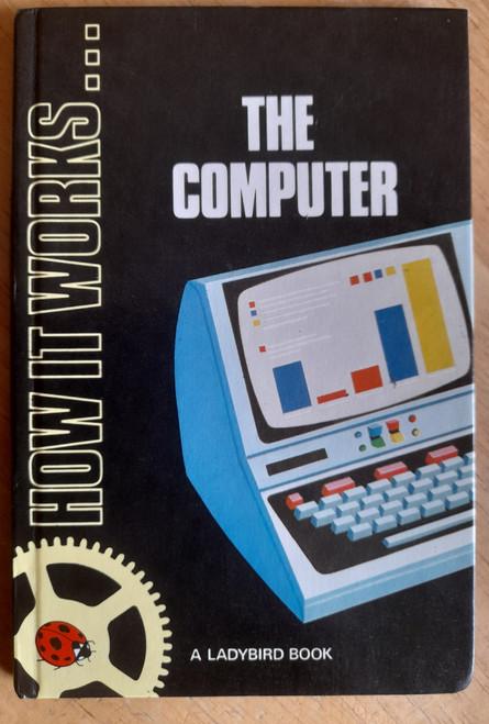 Carey, David - Ladybird Books : How it works - HB - The Computer - Vintage - 1979