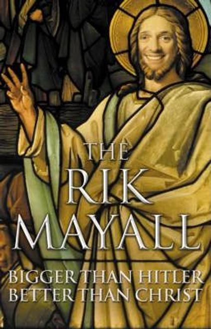 Mayall, Rik / Bigger Than Hitler, Better Than Christ (Hardback)