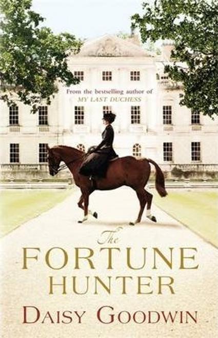 Goodwin, Daisy / The Fortune Hunter (Hardback)