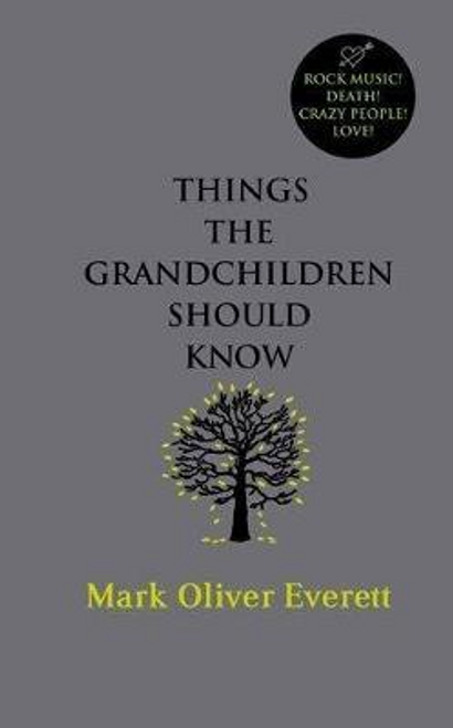 Everett, Mark Oliver / Things The Grandchildren Should Know (Hardback)