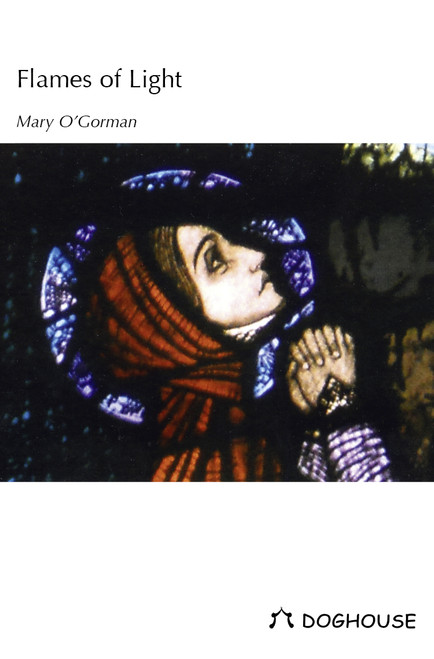O'Gorman, Mary - Flames of Light - PB - Doghouse Poetry -2013