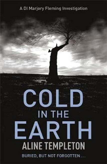 Templeton, Aline / Cold in the Earth : DI Marjory Fleming Book 1