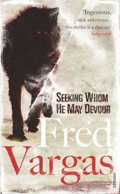 Fred, Vargas / Seeking Whom He May Devour