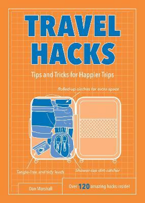 Marshall, Dan / Travel Hacks : Tips and Tricks for Happier Trips