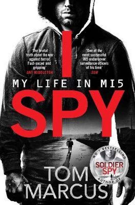 Marcus, Tom / I Spy : My Life in MI5