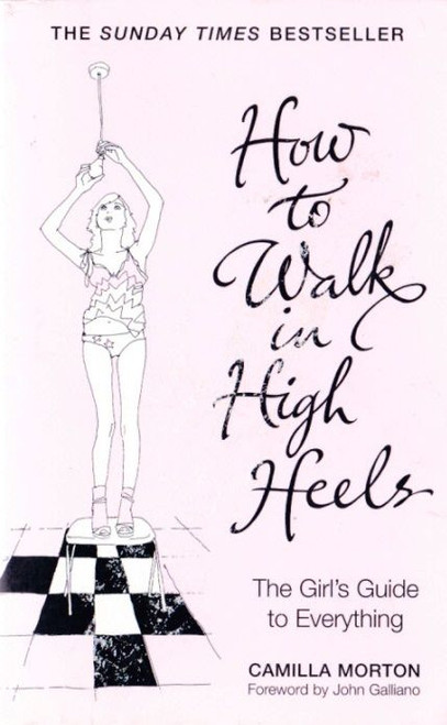 Morton, Camilla / How to Walk in High Heels