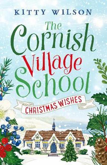 Wilson, Kitty / The Cornish Village School: Christmas Wishes