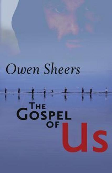 Sheers, Owen / The Gospel of Us