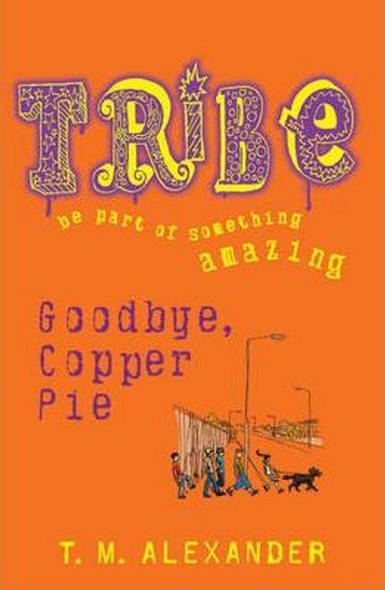 Alexander, T. M. / Tribe: Goodbye Copper Pie