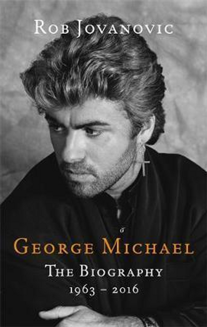 Jovanovic, Rob / George Michael : The biography