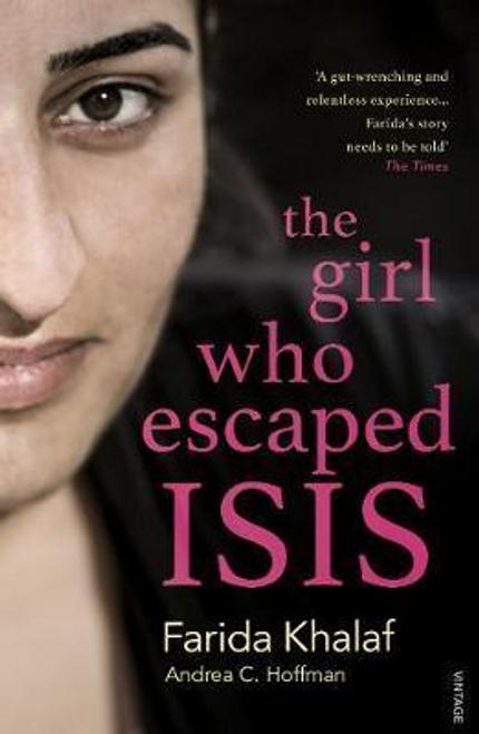 Khalaf, Farida / The Girl Who Escaped ISIS : Farida's Story