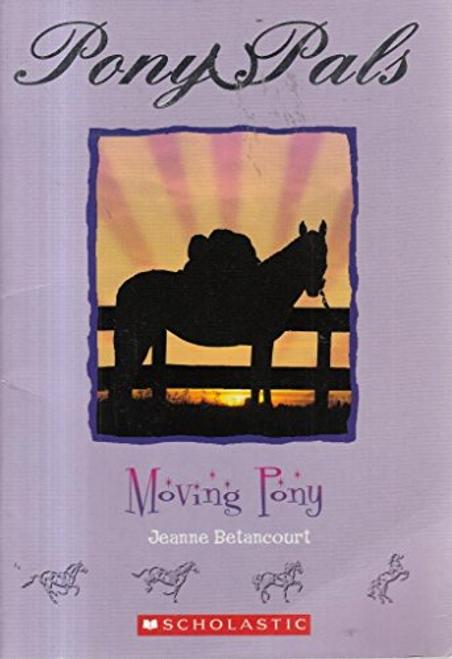 Betancourt, Jeanne / Pony Pals: Moving Pony