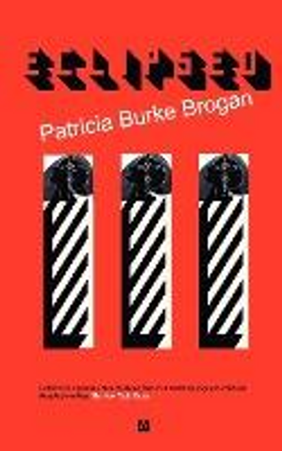 Brogan, Patricia Burke / Eclipsed