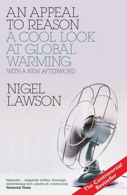 Lawson, Nigel / An Appeal to Reason : A Cool Look at Global Warming