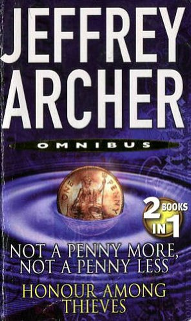 Archer, Jeffrey / Not a Penny More Not a Penny Less and Honour Among Thieves