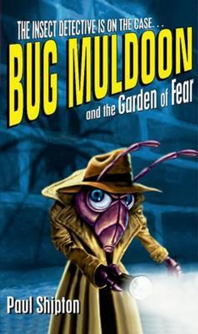 Shipton, Paul / Rollercoasters: Bug Muldoon and the Garden of Fear