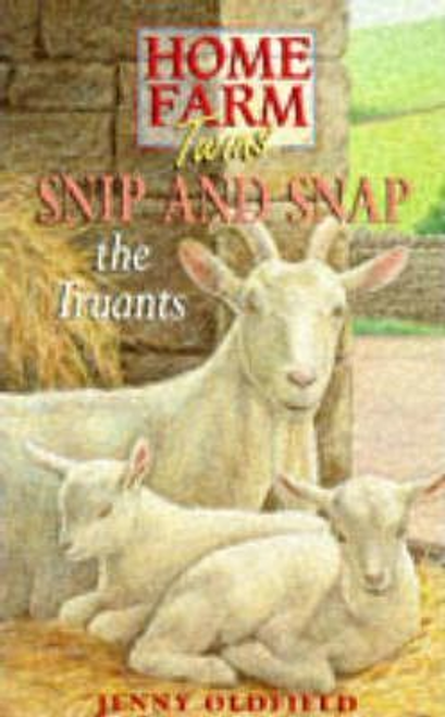 Oldfield, Jenny / Snip and Snap the Truants