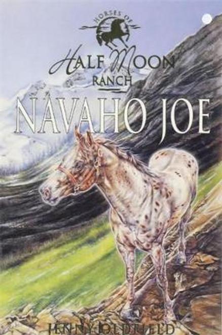 Oldfield, Jenny / Horses of Half Moon Ranch: Navaho Joe : Book 7
