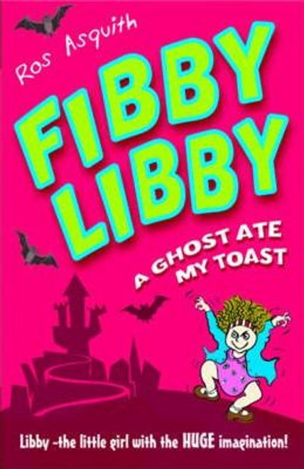 Asquith, Ros / Fibby Libby : A Ghost Ate My Toast