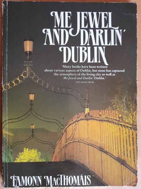 Mac Thomáis - Me Jewel and Darlin' Dublin - PB Reprint 1988 - Local History