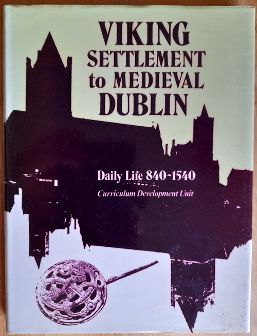 Crooks, Tony ( Editor) Viking Settlement to Medieval Dublin : Daily Life 840-1540 - HB 1978 Woodquay Excavations