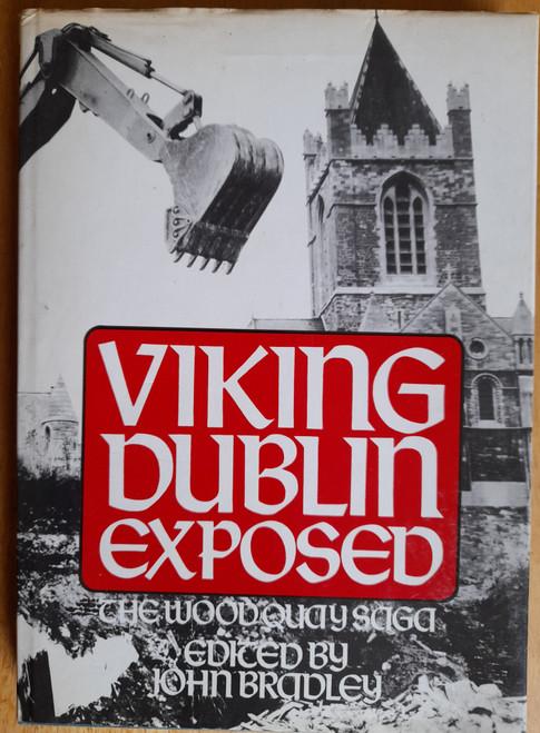Bradley, John - Viking Dublin Exposed : The Woodquay Saga - HB - 1984