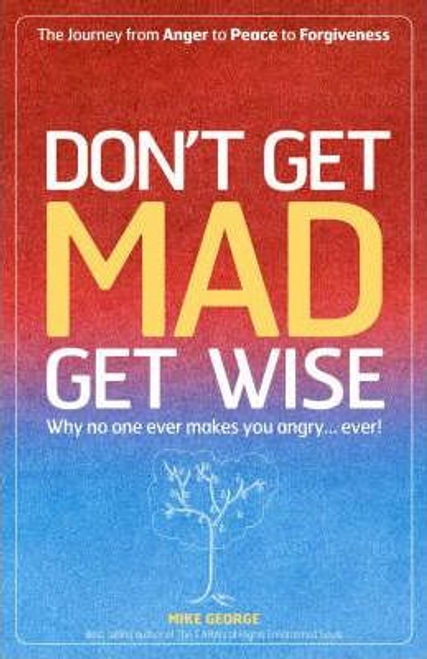 George, Mike / Don`t Get MAD Get Wise (Large Paperback)