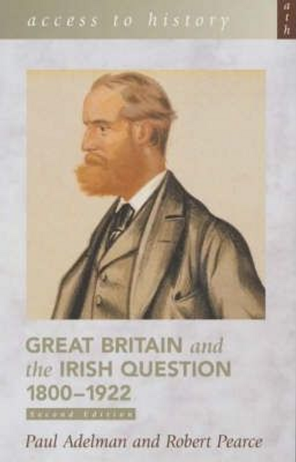 Adelman, Paul / Great Britain and the Irish Question 1800-1922 (Large Paperback)