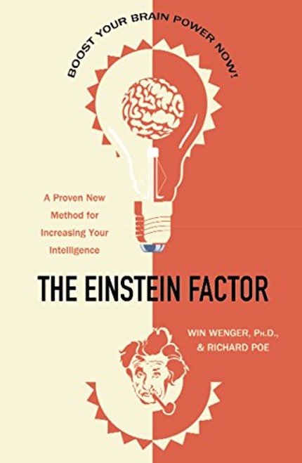 Wenger, Win / The Einstein Factor : A Proven New Method for Increasing Your Intelligence (Large Paperback)
