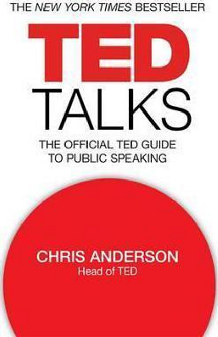 Anderson, Chris / TED Talks : The official TED guide to public speaking (Large Paperback)