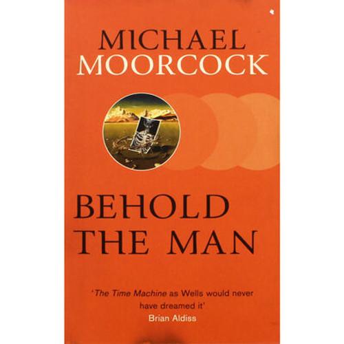 Moorcock, Michael - Behold The Man - PB - BRAND NEW