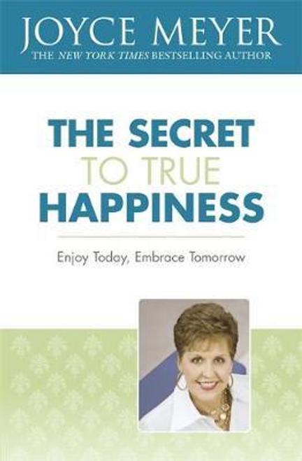 Meyer, Joyce / The Secret to True Happiness (Large Paperback)