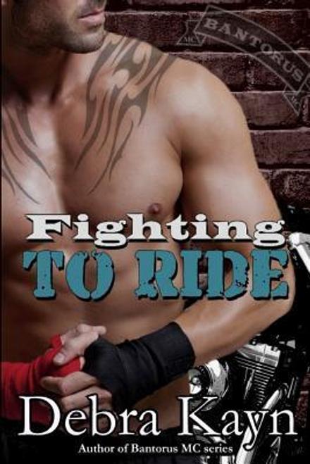 Kayn, Debra / Fighting To Ride (Large Paperback)