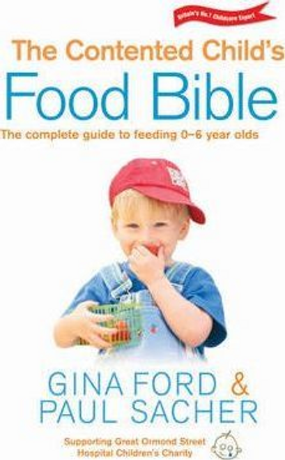 Ford, Gina / The Contented Child's Food Bible (Large Paperback)