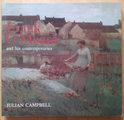 Campbell, Julian - Frank O'Meara and his Contemporaries : 1853-1888 - PB
