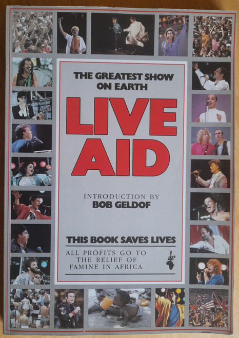 Hillmore, Peter & Geldof, Bob - LIVE AID - The Concert - PB - 1985 illustrated Commemorative guide