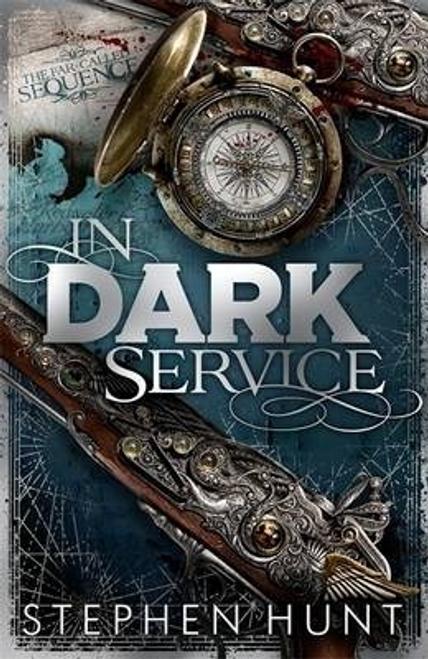 Hunt, Stephen / In Dark Service (Large Paperback)