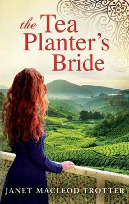 Trotter, Janet MacLeod / The Tea Planter's Bride (Large Paperback)
