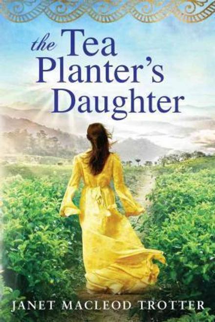 Trotter, Janet MacLeod / The Tea Planter's Daughter (Large Paperback)