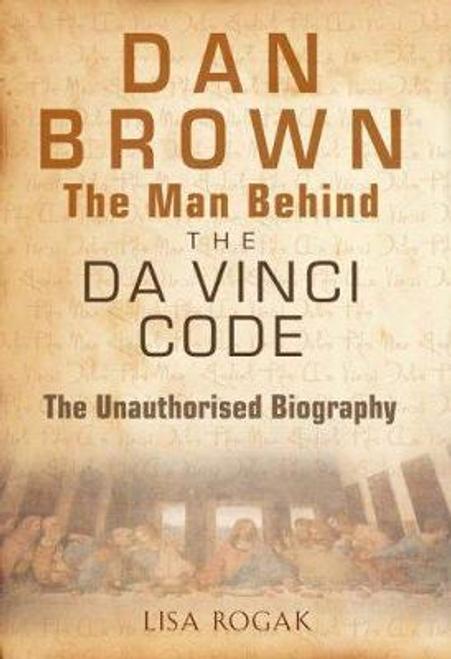 Rogak, Lisa / Dan Brown: The Man Behind the Da Vinci Code (Large Paperback)