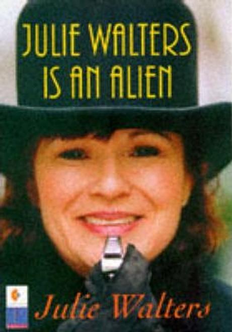 Walters, Julie / Julie Walters is an Alien (Hardback)