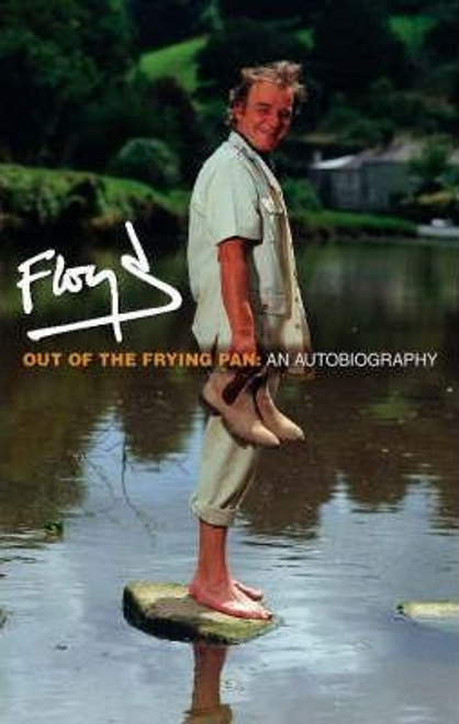 Floyd, Keith / Out of the Frying Pan (Hardback)