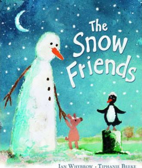 Whybrow, Ian / The Snow Friends (Children's Picture Book)