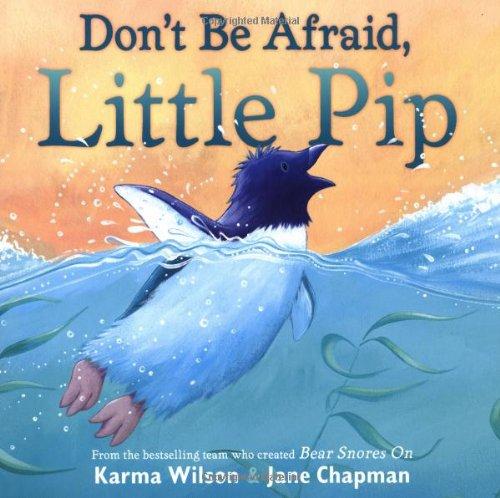 Wilson, Karma / Don't Be Afraid, Little Pip (Children's Picture Book)