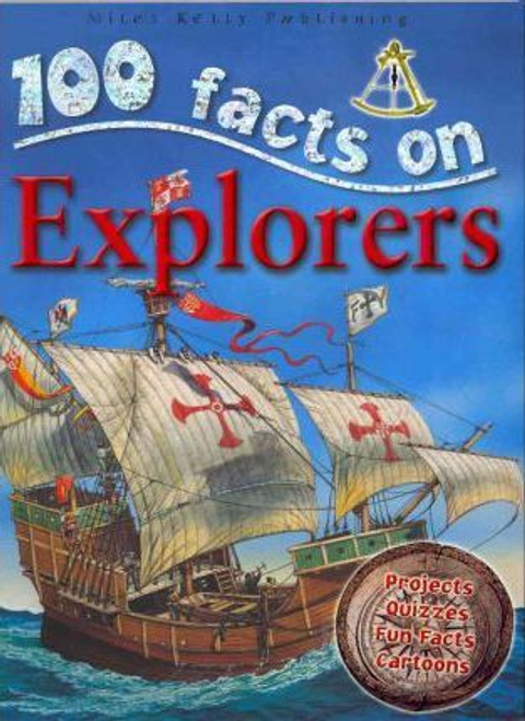 Kelly, Miles / 100 Facts: Explorers (Children's Picture Book)